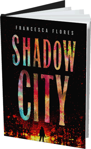 Shadow City by author Francesca Flores